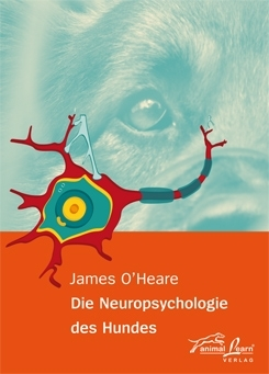 Die Neuropsychologie des Hundes - James O´Heare